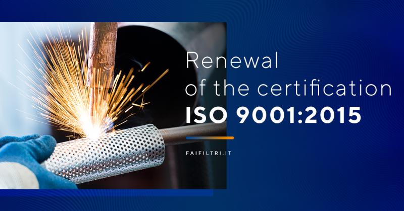 Fai Filtri ottiene il rinnovo della certificazione ISO 9001:2015